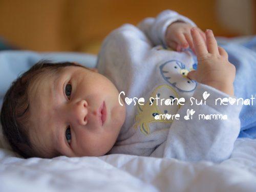Cose strane sui neonati, curiosità che non sapevo!