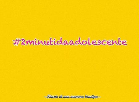 #2minutidaadolescente