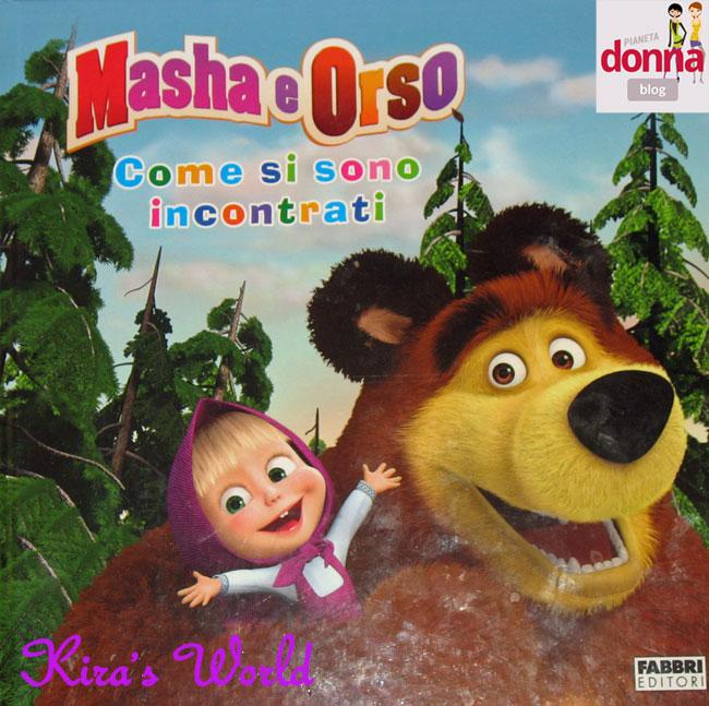 La vera storia di masha e orso idee passioni kira