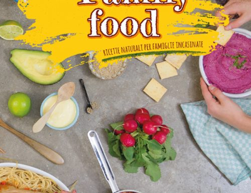 The Family Food: ricette naturali per famiglie incasinate