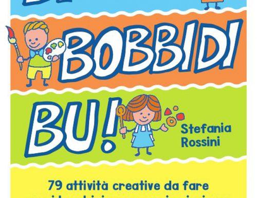 Bibbidi Bobbidi Bu! 79 attività creative per i bambini