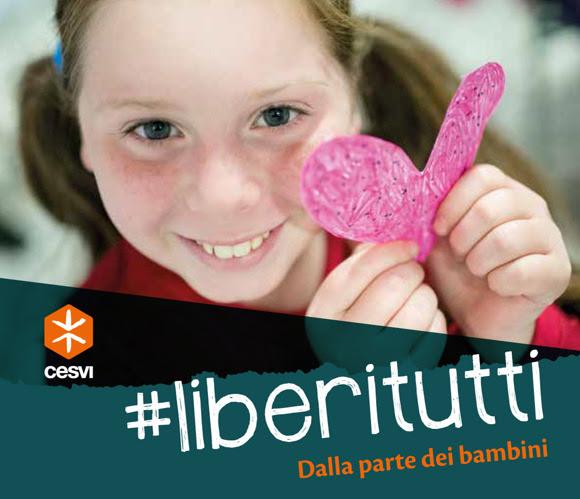 #LiberiTutti, la campagna del Cesvi