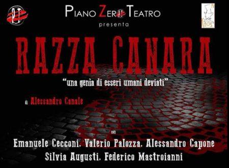 Razza Canara a teatro con Piano Zero Teatro