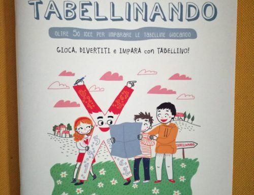 Tabellinando, 50 idee per imparare le tabelline divertendosi