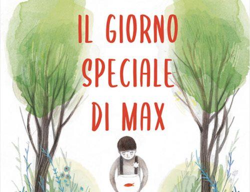 Il giorno speciale di Max: un libro per non dimenticare