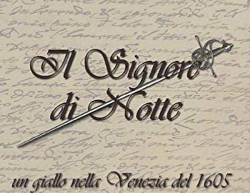 Il Signore di Notte: Un giallo nella Venezia del 1605, di Gustavo Vitali