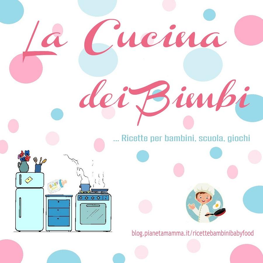 LA CUCINA DEI BIMBI – BABY FOOD Blog Ricette per Bambini e Svezzamento – Copyright © All Rights Reserved